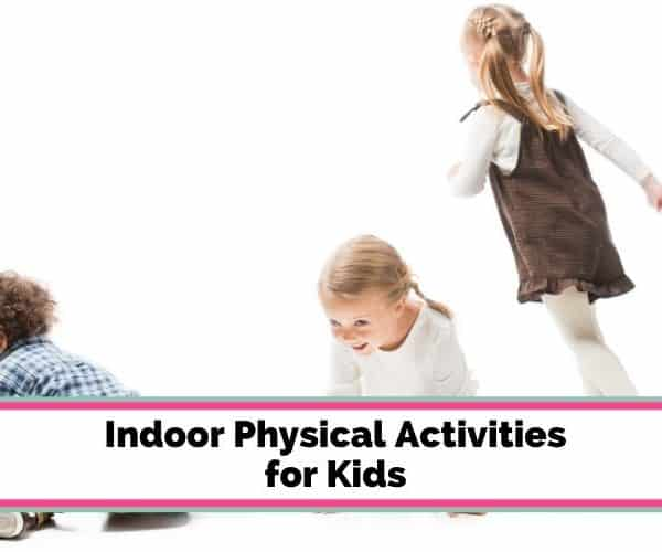 Indoor Physical Activities for Kids