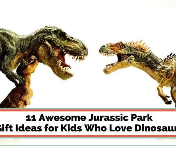 11 Jurassic Park Gift Ideas for Kids