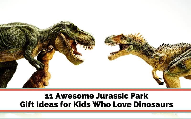 Jurassic World Gift Ideas for Kids