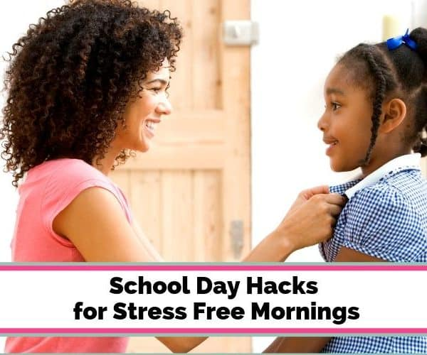 School Day Hacks for Stress Free Mornings