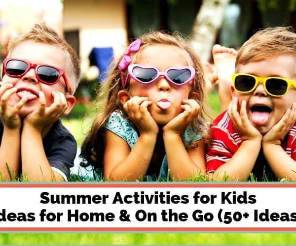Summer Activities for Kids at Home & On the Go