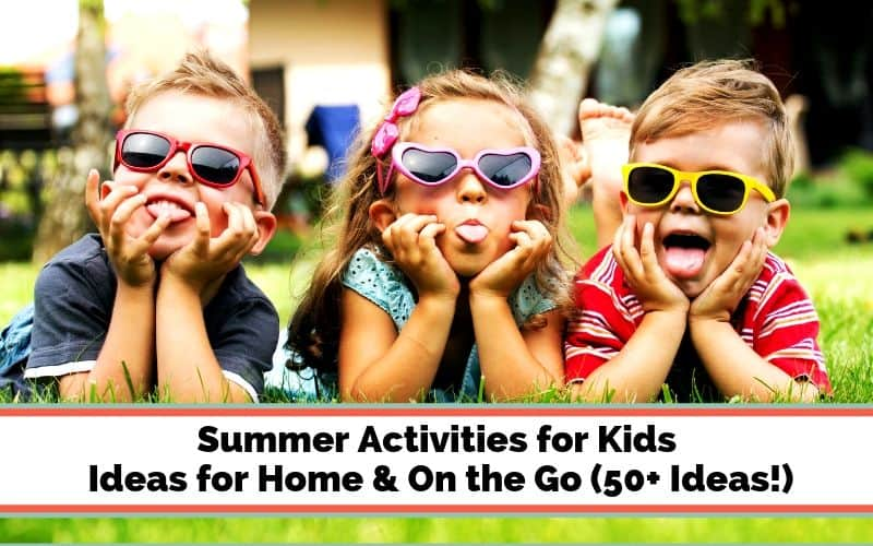 Summer Activity Ideas for Kids & Moms