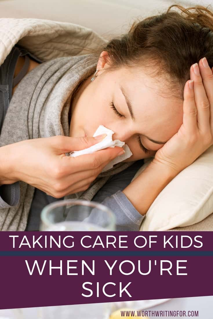 taking care of kids when you're sick