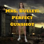 Mrs. Bullet: Perfect Gunshot