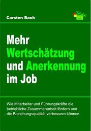 Mehr Wertschatzung Und Anerkennung Im Job Fuhrungskrafte Beziehungsqualitat Betriebliche Zusammenarbeit Motivation