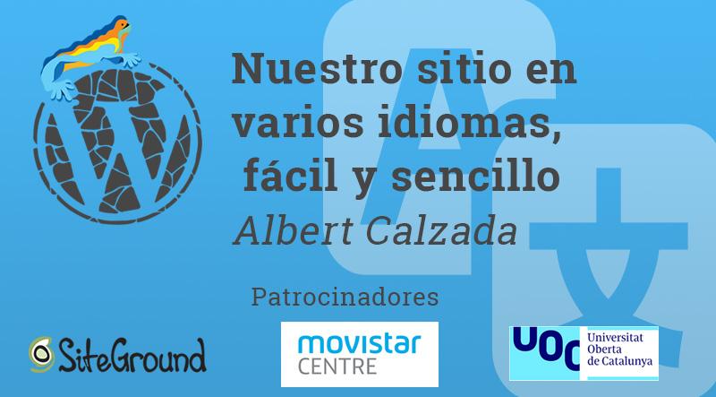 Nuestro sitio en varios idiomas, fácil y sencillo – Albert Calzada