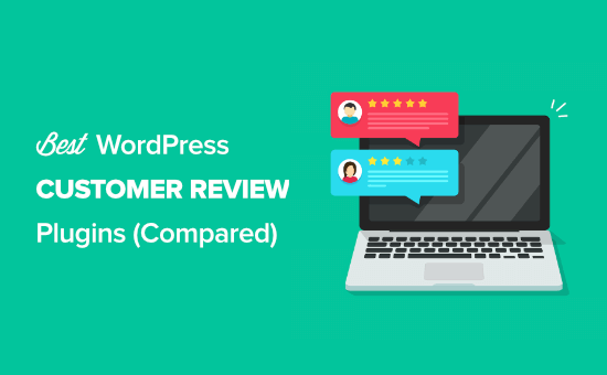 Best customer reviews plugins for WordPress compared