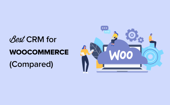 Best WooCommerce CRM compared