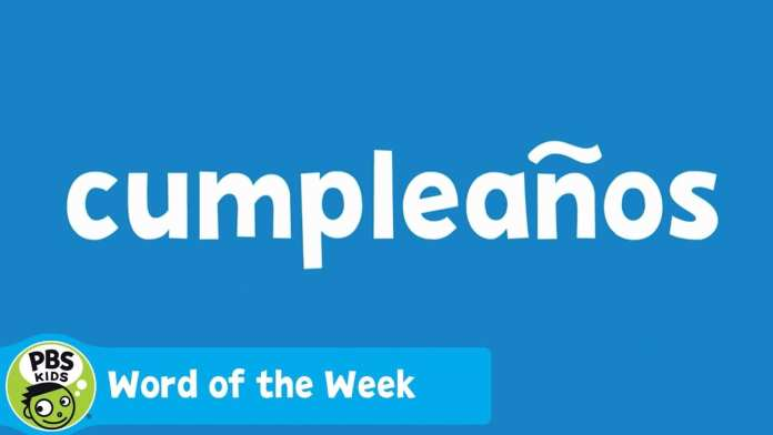 WORD OF THE WEEK | Cumpleaños | PBS KIDS