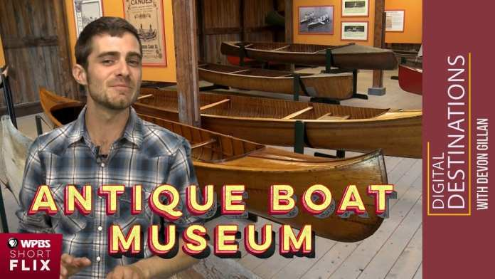 The Antique Boat Museum, Clayton, New York | WPBS Short Flix