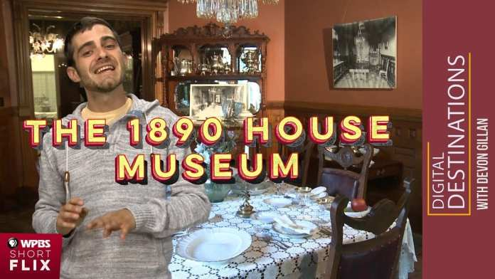 The 1890 House, Cortland, New York | WPBS Short Flix