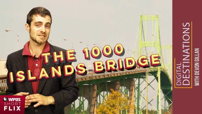 The 1000 Islands Bridge, Collins Landing, New York   WPBS Short Flix