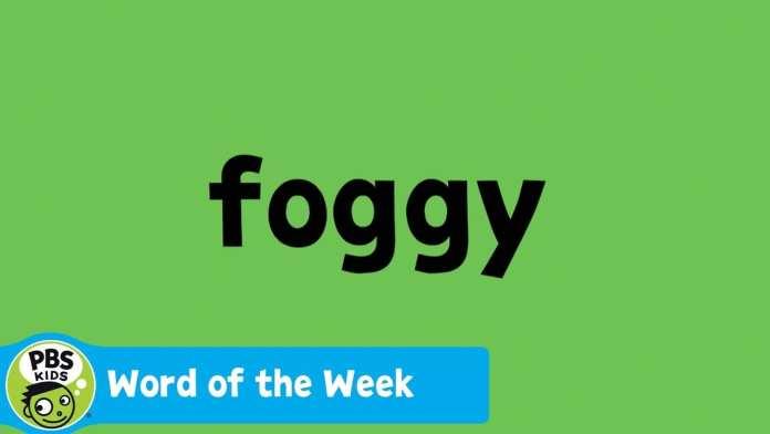 WORD OF THE WEEK   Foggy   PBS KIDS