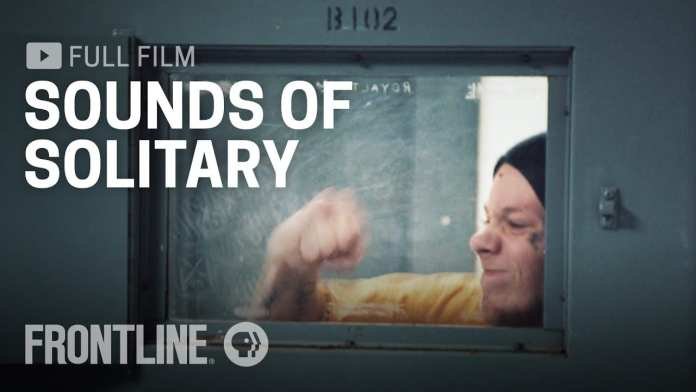 Solitary Confinement is Crazy Loud | FRONTLINE