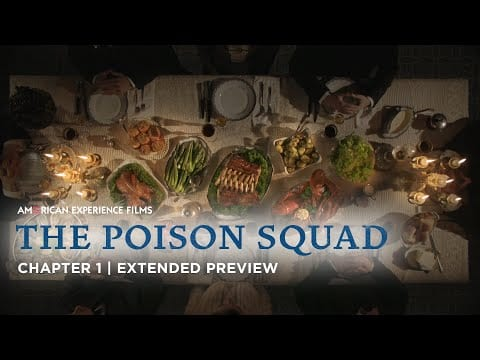 Chapter 1 | The Poison Squad | American Experience | PBS