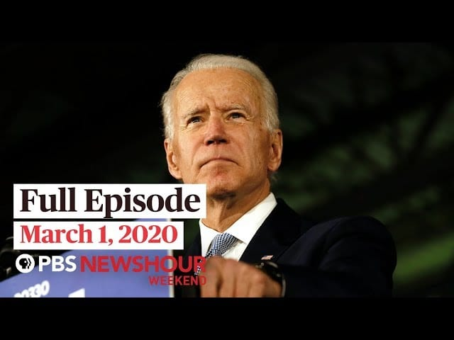 PBS NewsHour Weekend full episode March 1, 2020