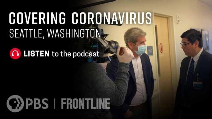 Covering Coronavirus: Seattle, Washington (podcast)   FRONTLINE