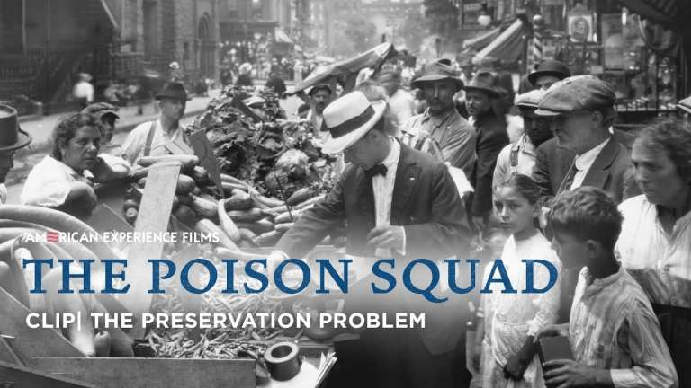 The Beginning of Preservatives | The Poison Squad | American Experience | PBS