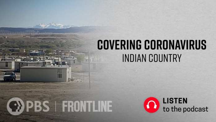 Covering Coronavirus: Indian Country (podcast) | FRONTLINE