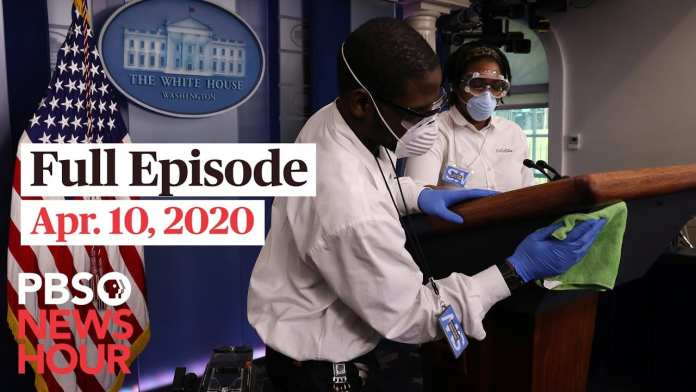 PBS NewsHour full episode, Apr 10, 2020