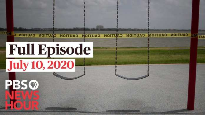 PBS NewsHour full episode, July 10, 2020