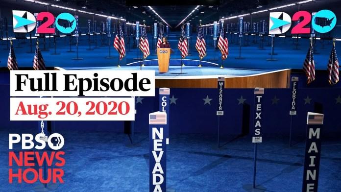 PBS NewsHour full episode, Aug. 20, 2020