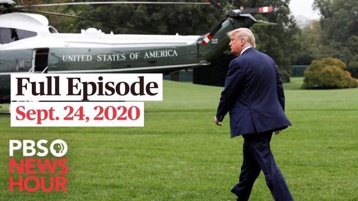 PBS NewsHour full episode, Sept. 24, 2020