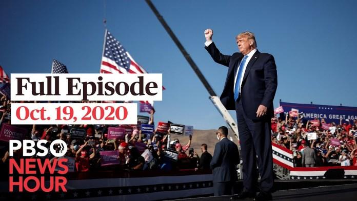 PBS NewsHour full episode, Oct.19, 2020
