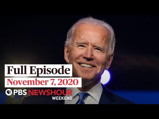 PBS NewsHour Weekend Full Episode November 7, 2020