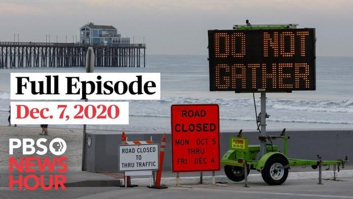PBS NewsHour full episode, Dec. 7, 2020