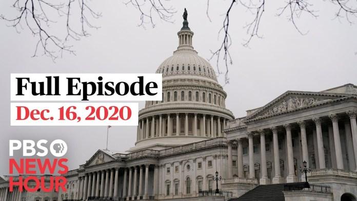 PBS NewsHour full episode, Dec. 16, 2020