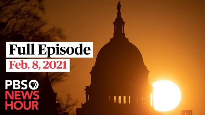 PBS NewsHour live episode, Feb. 8, 2021
