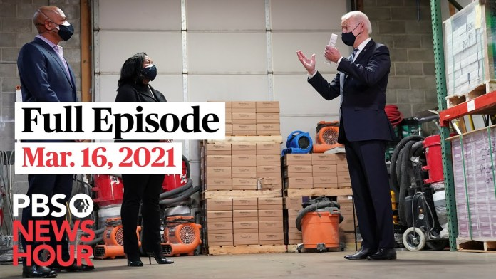 PBS NewsHour full episode, Mar. 16, 2021