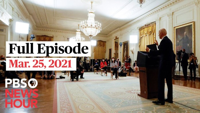 PBS NewsHour full episode, Mar. 25, 2021