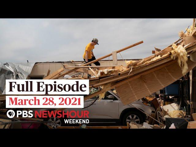 PBS NewsHour Weekend Full Episode March 28, 2021