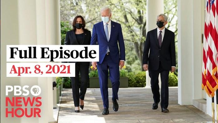 PBS NewsHour full episode, Apr. 8, 2021