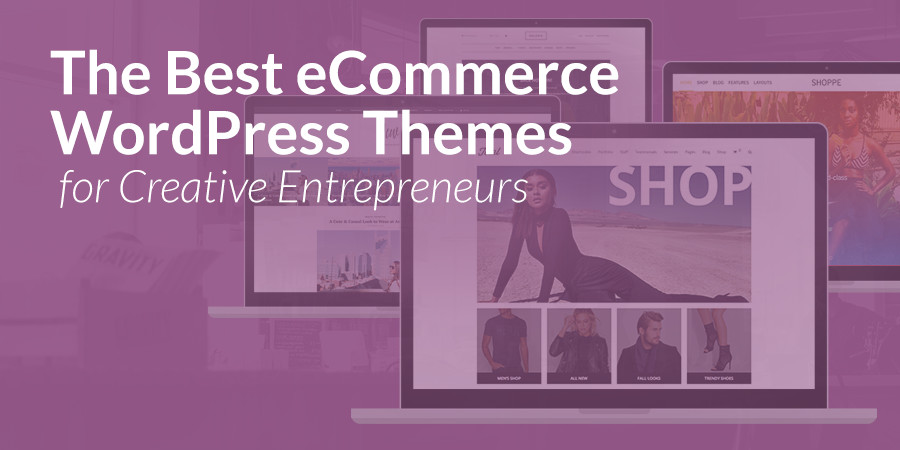 Best E-Commerce WordPress Themes for Creative Entrepreneurs