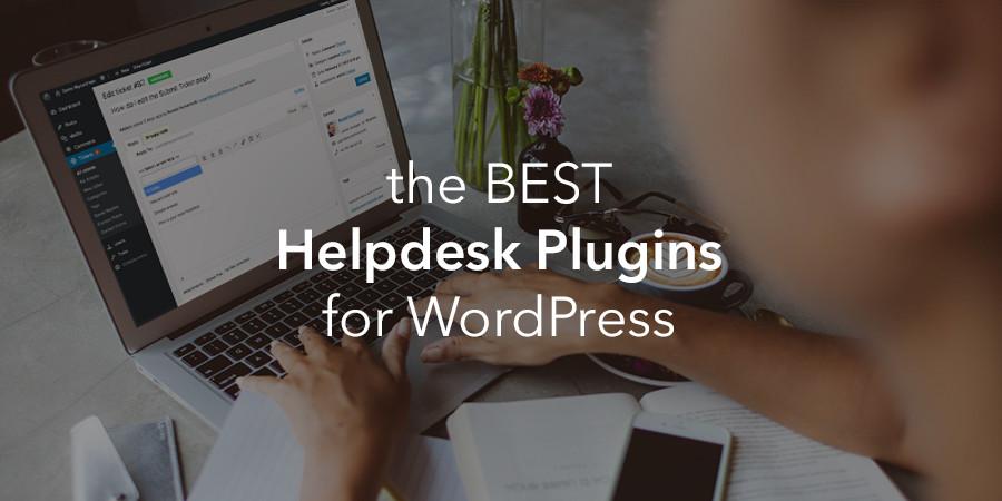 Best WordPress Helpdesk Plugins to Manage Support