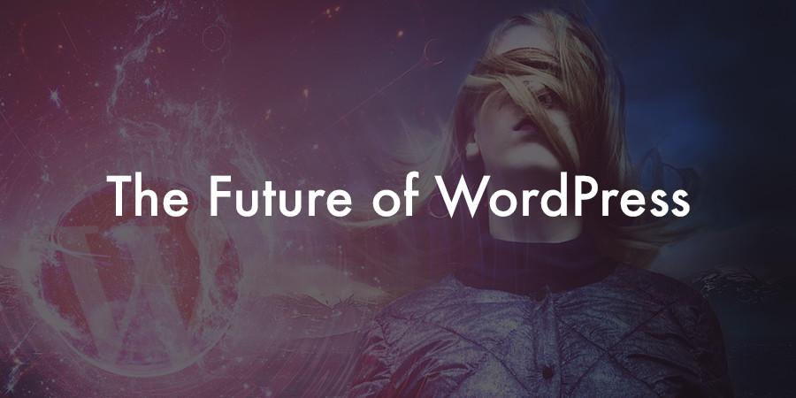 The Future of WordPress