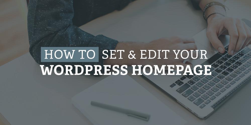 كيفية إعداد وتعديل صفحة WordPress الرئيسية الخاصة بك