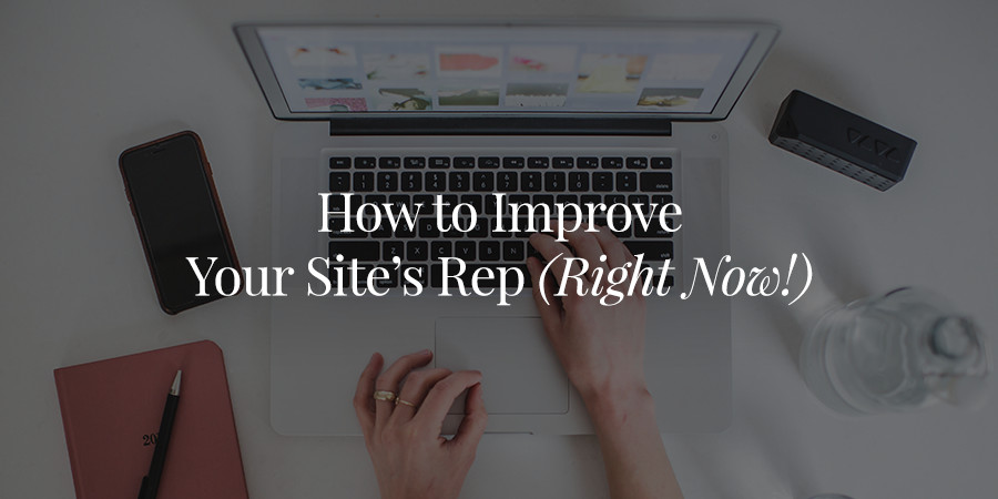 How to Improve Your WordPress Site's Reputation Right Now
