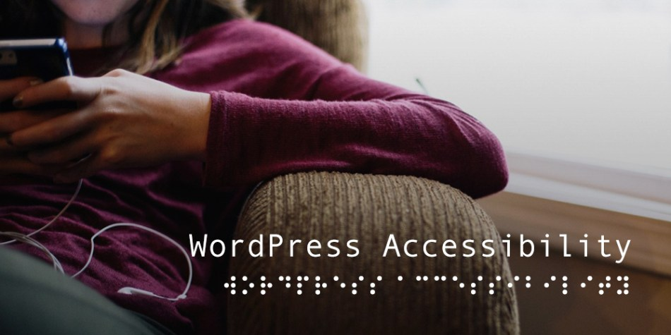 Breaking Down Barriers: Why WordPress Website Accessibility Is Key