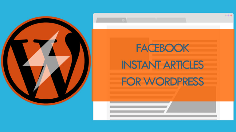 Make Your WordPress Posts Facebook Instant Article-Ready