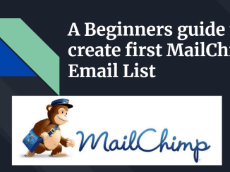 A Beginners guide to create first MailChimp Email List