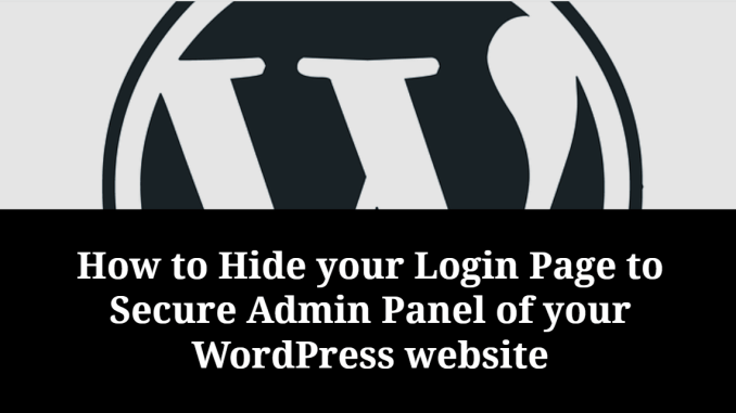 How to Hide WordPress Login Page to Secure your WordPress website