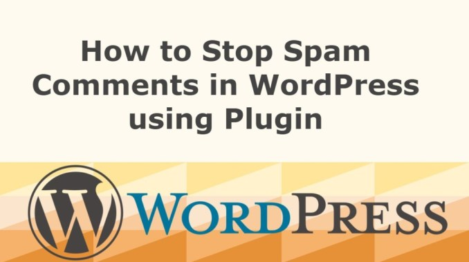 How to Stop Spam Comments in WordPress usingPlugin