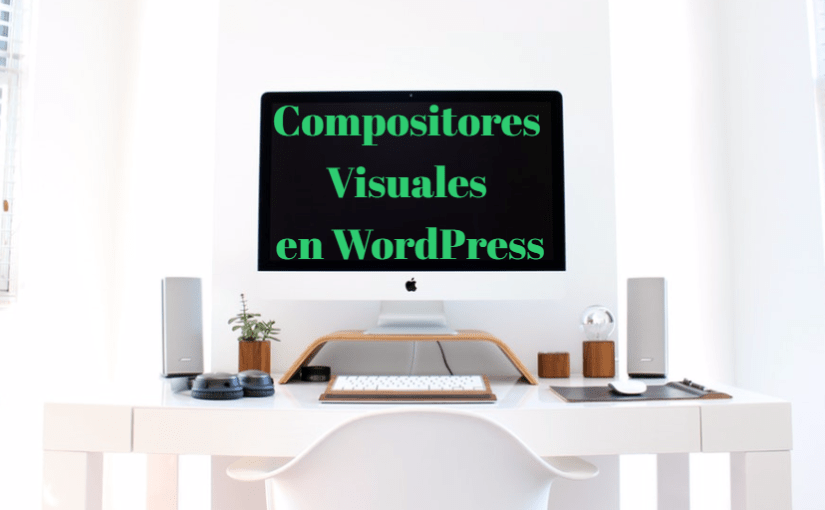 Sobre el mundillo de los compositores visuales: Gutenberg, Visual composer y más ..