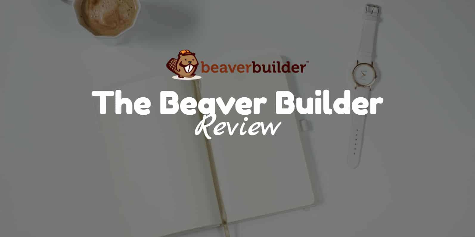 Beaver Builder Review 2017