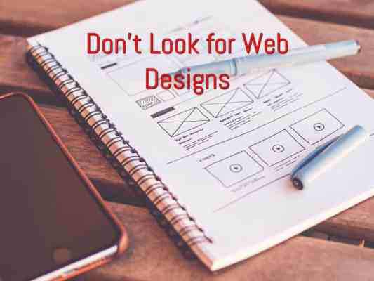 don't look for web designs