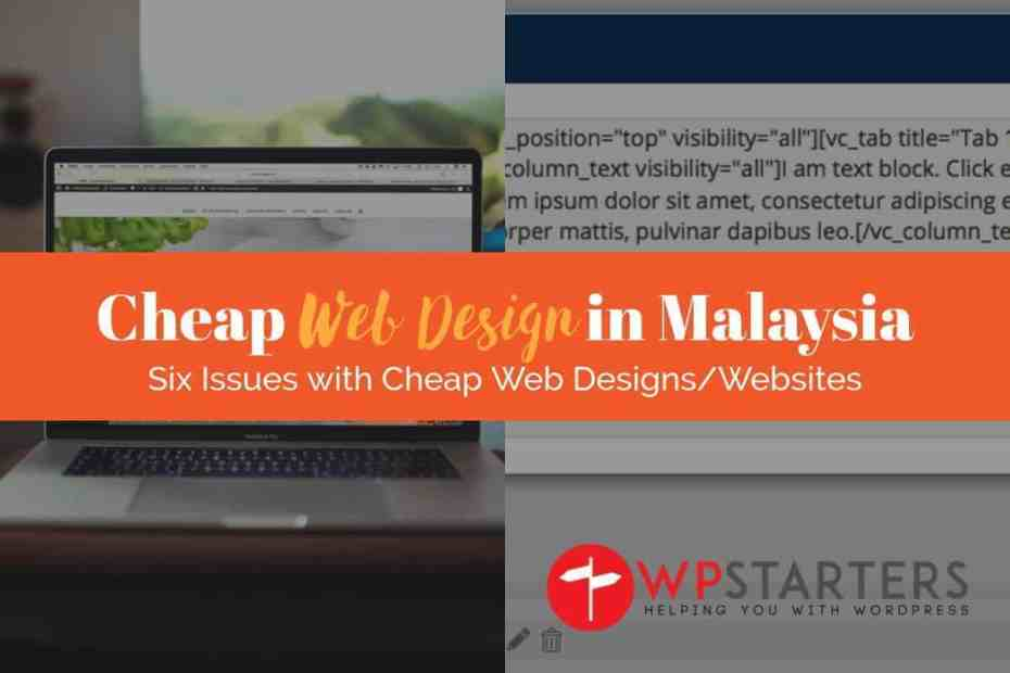 Cheap Web Design Malaysia: Problems and Issues with these websites